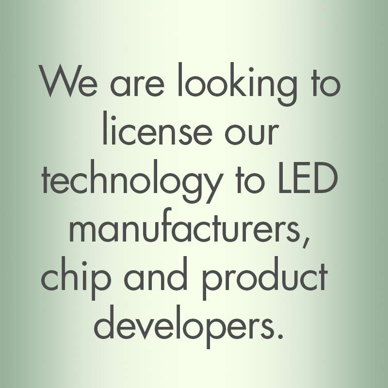 Kubos Semicondcuctors are looking to license our technology to LED manufacturer's device, chip and product developers.